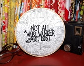 """Not All Who Wander Are Lost - 6"""" Custom Embroidery Hoop in Paris Map"""