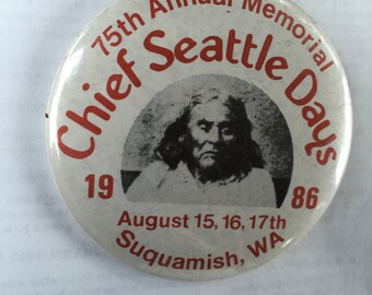 "Seattle 1986 Chief Seattle Days 75th Annual Memorial Button 2 1/4"" good condition vintage"