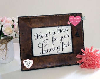 Dancing Shoes Here's a treat for your Dancing feet Flip Flops, Flip Flop Sign, Take A Pair, 5x7 Sign Wedding Signage, Wedding Signs NO Frame