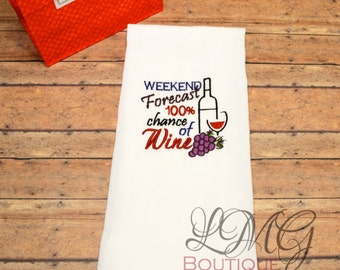 Wine kitchen Towels, Embroidered Weekend Forecast Wine kitchen towels Wine Hand towels , Towels Wine