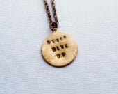 Never Give Up Necklace. Hand stamped. Cancer Awareness. Bronze. Personalized Jewelry. Inspirational. Handmade. Hand Stamped. Uplifting