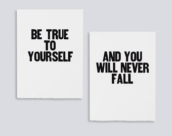Be True to Yourself, And You Will Never Fall Posters