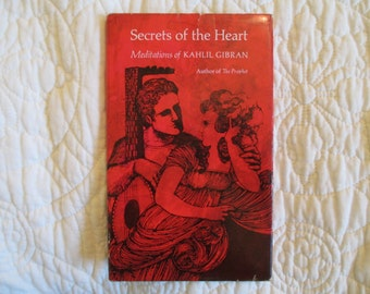 Secrets of the Heart, Meditations of Kahlil Gibran, Author of The Prophet, 1968