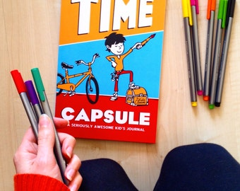 Time Capsule: A seriously awesome kid's journal with writing prompts, lists, life questions, fun