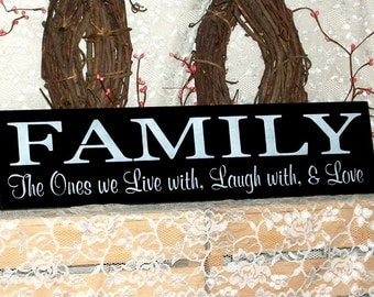 Family The ones we Live with, Laugh with, and Love - Primitive Country Painted Wall Sign, Family sign, Country decor, Housewarming gift
