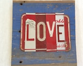 LOVE upcycled recycled license plate art sign tomboyART All you need is LOVE