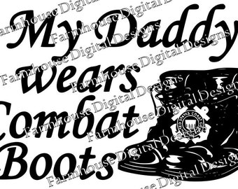COAST GUARD Daddy/Mommy/Hero/Soldier Wears Combat Boots .svg/.dfx/.png use w/ Silhouette Studio and other Cutters Instant Download Active
