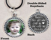 There's this girl who stole my heart, Keychain for Dad, Daddy, Papa, Grandpa, Custom Photo Key Chain, Father's Day Gift