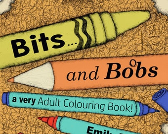Bits and Bobs, a Very Adult Colouring Book!