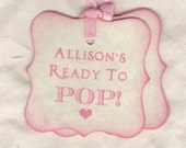 Personalized Baby Shower Tags, Ready To Pop Tags, Pink Baby Shower Favor Tags, Baby Favor Tags - Set of 20