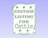 Custom Listing For Cattie