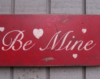 Primitive Sign - Be Mine - Great for Valentine's Day - Several Colors Available
