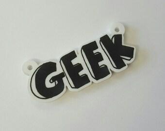 B174 Printed GEEK Acrylic Pendant **STOCK CLEARANCE**