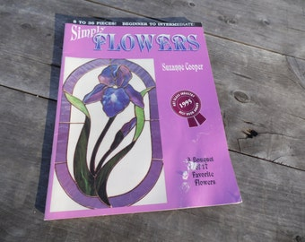Simply Flowers stained glass vintage 1992 book by Suzanne Cooper 17 full size patterns 8 to 36 pieces fast! fun! fabulous flowers!