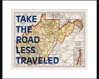 West Virginia Map Print - Take The Road Less Traveled - Typography