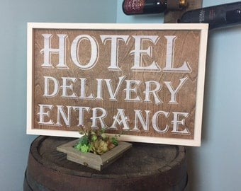 Vintage Inspired Hotel Delivery Entrance Stained Distressed Framed Wood Sign