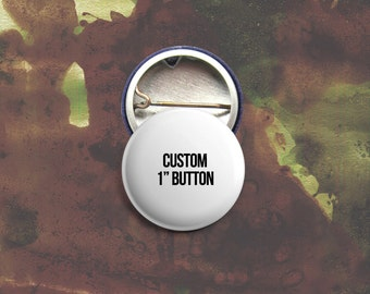 Custom Buttons - Your Design