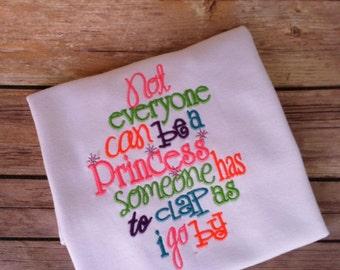 Not Everyone Can Be A Princess shirt or bodysuit