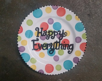 Happy Everything - Hand painted Ceramic Plate - Ready to Ship