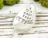 I Love You More Than Coffee. Stamped Spoon for Valentine's Day. Great Gift for Men, Women. Perfect for the Coffee Lover. 541SP
