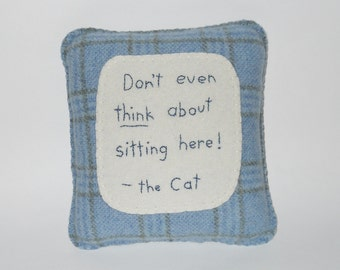 Cat  Pillow - Funny Cat Quotes - Blue Wool Throw Pillow - Pet Bed Accessory - Crazy Cat Lady Gift