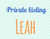 Private listing for Leah