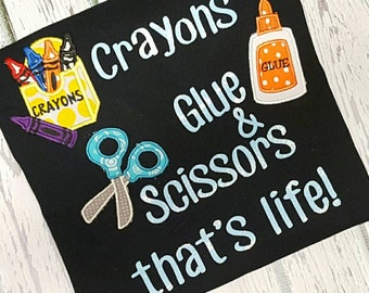 Crayons, Glue and Scissors That's Life! School Shirt