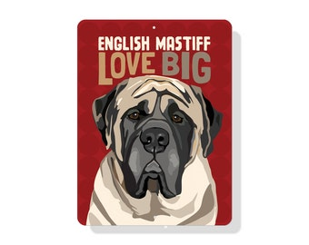 "English Mastiff ""LOVE BIG""  sign - 9"" X 12"""