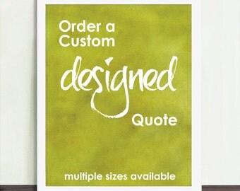 Custom Designed Quote - Unframed
