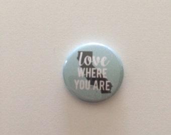 Love Where You Are pin (California)
