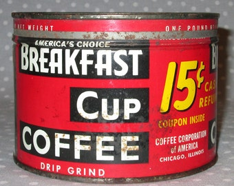 Breakfast Cup Coffee Tin Can Vintage
