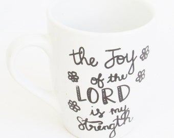 The Joy of the Lord is My Strength  -  Christian Coffee Mug