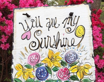You are my Sunshine sign 10x12 original hand painted by me slate