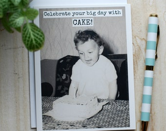 Card #368 - Celebrate Your Big Day With CAKE! - Blank Inside Birthday Greeting