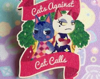 Cats Against Cat Calls - Animal Crossing Wooden Brooch