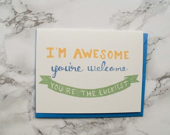 """Boyfriend Anniversary Card. Funny Valentines """"I'm Awesome. You're Welcome."""" Eco Friendly Card. Girlfriend Card"""