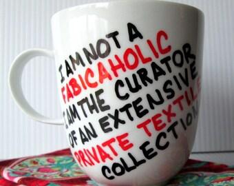 Fabricaholic Coffee Mug Quilter Mug Fabric Horder Mug Typography Funny Quote Mug Seamstress Coffee Cup Black White China Mug Coffee Cup