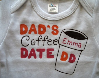 Dad's Coffee Date Onesie, Daddy needs Coffee,Dunkin Donuts Onesie,Donut Onesie,Dad needs Caffeine,Baby Girl Shower Gift For Dad