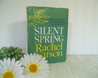 Silent Spring by Rachel Carson 1962 First Edition Third Printing Book – Houghton Mifflin Company Boston - Green Cloth Cover with Dust Jacket