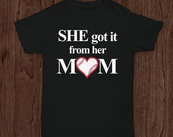 Adult Ladies T Shirt She Got It From Her Mom Baseball Softball