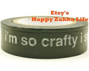 I am so crafty I sweat glitter - Japanese Washi Masking Tape - 11 yards