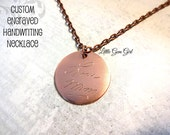 Handwriting Necklace Copper or Stainless Steel Engraved Custom Handwriting Jewelry - Signature Necklace - 1 inch Round Memorial Jewelry