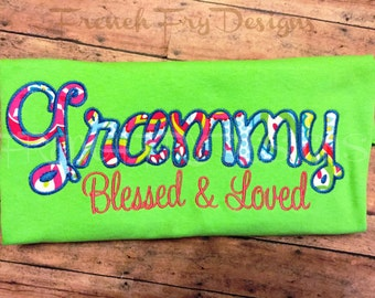 "Grammy applique shirt for Grandmother Customized and Personalized ""Blessed and Loved"""