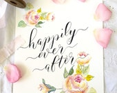 """Happily Ever After Print Love Print  Reception Sign, Housewarming or Wedding Gift 8""""x10"""""""