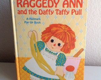 Vintage Children's Pop Up Book - Raggedy Ann and The Daffy Taffy Pull - 1972