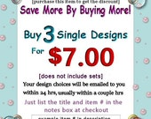 Buy 3 Single Machine Embroidery Designs and Save -Your Choices