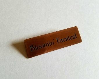 Copper Pin - Bloomin' Faeries!