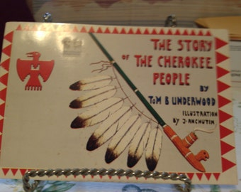 The Story of The Cherokee People by Tom B Underwood, Illustrater J. Anchutim