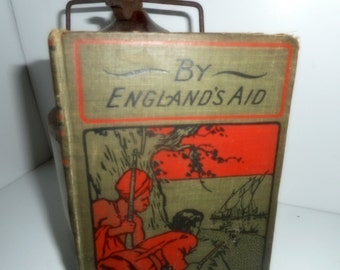Vintage Book,  G A Henty,  By Englands Aid 1891,Antique History Book