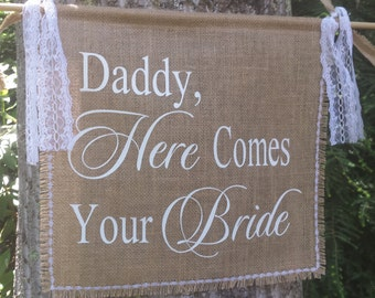 "Daddy Here Comes Your Girl, Here Comes The Bride, Burlap Banner, Rustic Wedding, Burlap Wedding, Personalized Banner, 15"" x 17"" Banner"